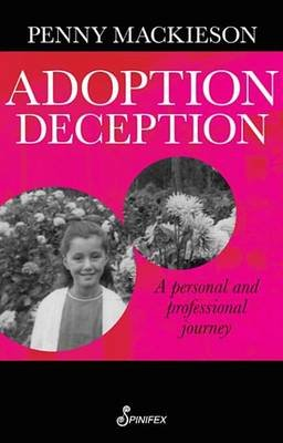 Adoption Deception - A Personal and Professional Journey (Electronic book text): Penny Mackieson