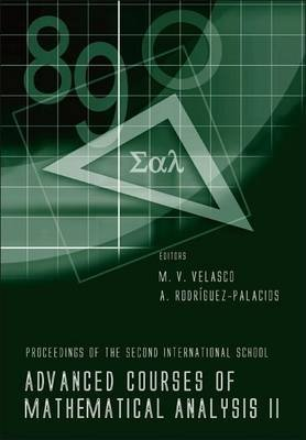 Advanced Course of Mathematics Analysis II: Proceedings of the Second International School (Electronic book text): M. V....