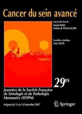 Cancer Du Sein Avance: 29es Journees de La Societe Francaise de Senologie Et Pathologie Mammaire (Sfspm) (English, French,...