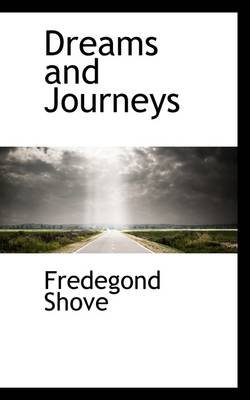 Dreams and Journeys (Paperback): Fredegond Shove