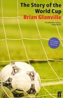 The Story of the World Cup (Paperback, New Ed): Brian Glanville