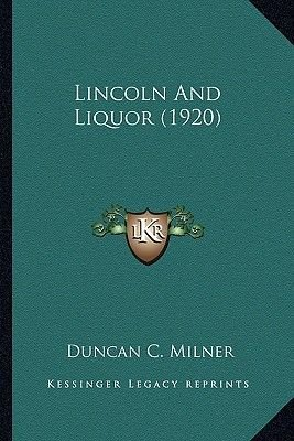 Lincoln and Liquor (1920) Lincoln and Liquor (1920) (Paperback): Duncan C. Milner