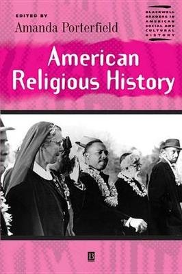 American Religious History (Electronic book text, 1st edition): Amanda Porterfield