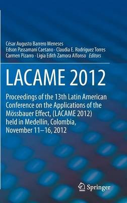 Lacame 2012 (Hardcover, 2014): Cesar Augusto Barrero Meneses, Ligia Edith Zamora Alfonso, Claudia E. Rodriguez Torres, Edson...