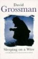 Sleeping on a Wire - Conversations with Palestinians in Israel (Paperback, New ed): David Grossman