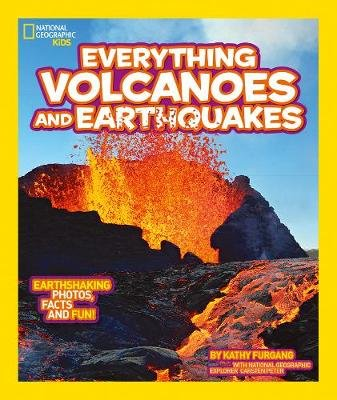 Everything: Volcanoes and Earthquakes (Paperback): National Geographic Kids