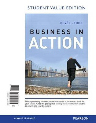 Business in Action, Student Value Edition (Loose-leaf, 6th ed.): Courtland L Bovee, John V. Thill