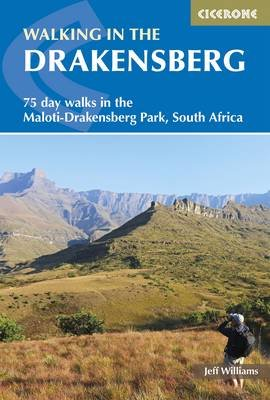 Walking In The Drakensberg - 75 Day Walks In The Maloti-Drakensberg Park (Paperback, 2nd Revised edition): Jeff Williams
