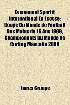 Evenement Sportif International En Ecosse - Coupe Du Monde de Football Des Moins de 16 ANS 1989, Championnats Du Monde de...