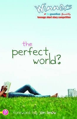 The Perfect World? (Paperback): Jon Snow