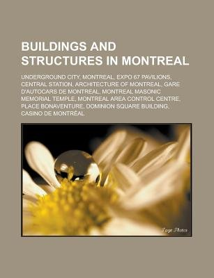 Buildings and Structures in Montreal - Underground City, Montreal, Expo 67 Pavilions, Central Station, Architecture of...