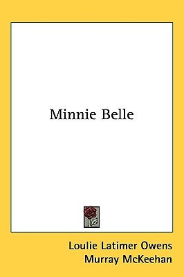 Minnie Belle (Hardcover): Loulie Latimer Owens