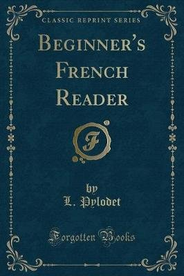 Beginner's French Reader (Classic Reprint) (French, Paperback): L. Pylodet