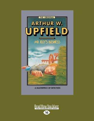 Mr Jelly's Business - Napoleon Bonaparte #4 (Large print, Paperback, [Large Print]): Arthur Upfield