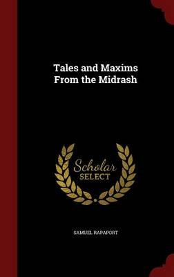 Tales and Maxims from the Midrash (Hardcover): Samuel Rapaport