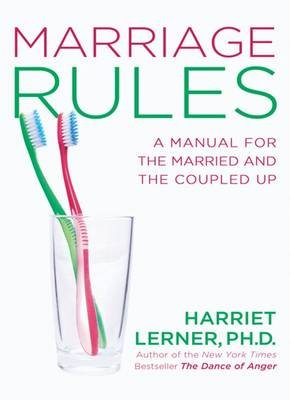 Marriage Rules - A Manual for the Married and the Coupled Up (Hardcover): Harriet Lerner