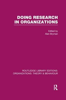 Doing Research in Organizations (Paperback): Alan Bryman