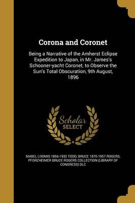 Corona and Coronet (Paperback): Mabel Loomis 1856-1932 Todd, Bruce 1870-1957 Rogers