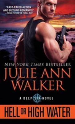 Hell or High Water (Electronic book text): Julie Ann Walker