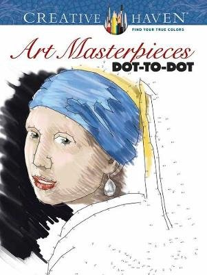 Creative Haven Art Masterpieces Dot-to-Dot (Paperback): Peter Donahue