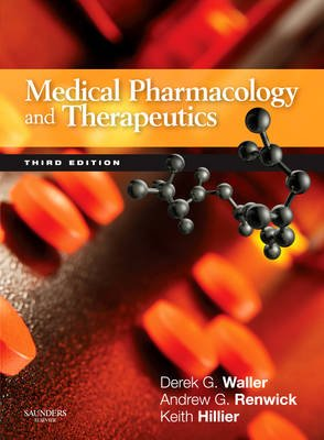 Medical Pharmacology and Therapeutics (Paperback, 3rd Revised edition): Derek G. Waller, Andrew G Renwick, Keith Hillier
