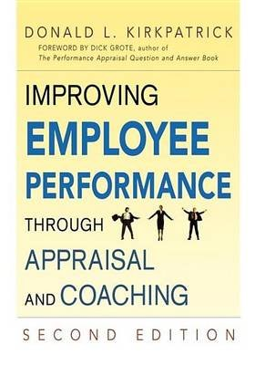 Improving Employee Performance Through Appraisal and Coaching (Electronic book text, 2nd): Donald L. Kirkpatrick