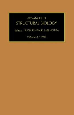 Advances in Structural Biology, Volume 4 (Electronic book text): S. K Malhotra