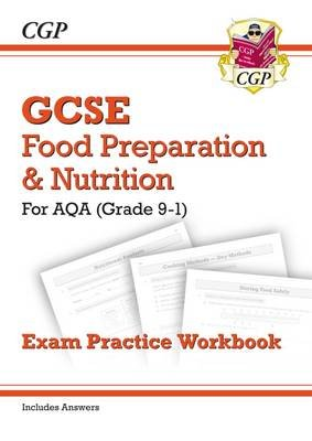 Grade 9-1 GCSE Food Preparation & Nutrition - AQA Exam Practice Workbook (includes Answers) (Paperback): CGP Books