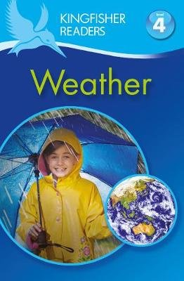 Kingfisher Readers: Weather (Level 4: Reading Alone) (Paperback): Chris Oxlade