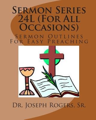 Sermon Series 24l (for All Occasion) - Sermon Outlines for
