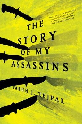 The Story Of My Assassins (Hardcover): Tarun J. Tejpal