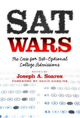 Sat Wars - The Case for Test-Optional College Admissions (Hardcover): David Hawkins