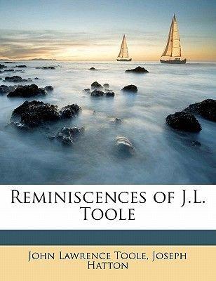 Reminiscences of J.L. Toole (Paperback): John Lawrence Toole, Joseph Hatton