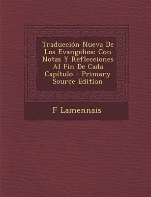 Traduccion Nueva de Los Evangelios - Con Notas y Reflecciones Al Fin de Cada Capitulo (English, Spanish, Paperback, Primary...