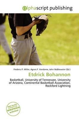 Etdrick Bohannon (Paperback): Frederic P. Miller, Agnes F. Vandome, John McBrewster