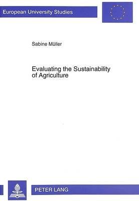 Evaluating the Sustainability of Agriculture - Case of the Reventado River Watershed in Costa Rica (Paperback): Sabine Muller