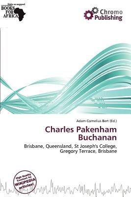 Charles Pakenham Buchanan (Paperback): Adam Cornelius Bert
