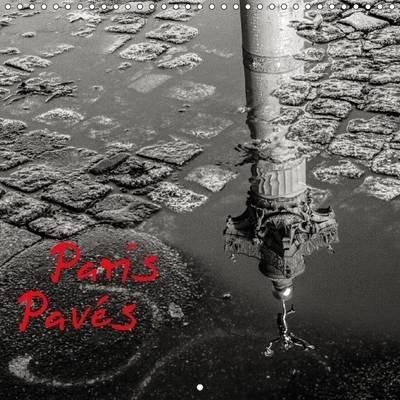 Paris Paves 2017 - Paris Dans Le Detail, Les Ombres Et Les Reflets. (French, Calendar, 2nd edition): Valerie Theninge