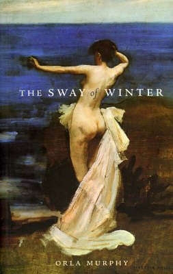 The Sway of Winter (Paperback): Orla Murphy