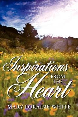 Inspirations from the Heart (Paperback): Mary Loraine White