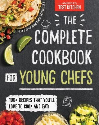 The Complete Cookbook for Young Chefs (Hardcover): America's Test Kitchen Kids