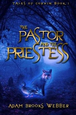 The Pastor and the Priestess (Paperback): Adam Brooks Webber