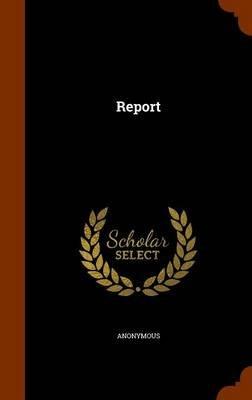 Report (Hardcover): Anonymous