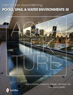 International Award-Winning Pools, Spas, and Water Environments III (Hardcover): Virginia Martino