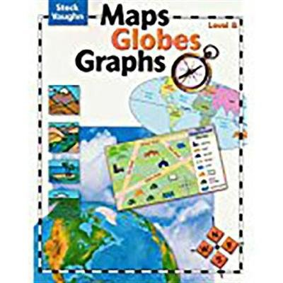 Maps, Globes, Graphs - Student Edition Level B (Paperback, Student ed.): Henry Billings