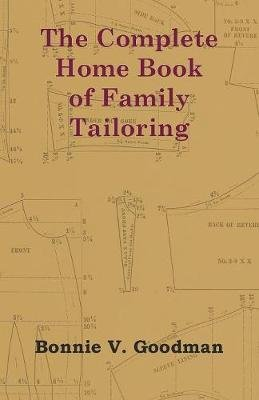 The Complete Home Book of Family Tailoring (Paperback): Bonnie V. Goodman
