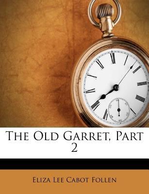 The Old Garret, Part 2 (Paperback):