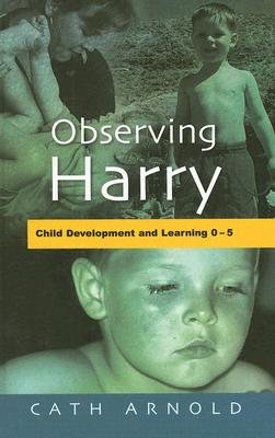 Observing Harry - Child Development and Learning 2-5 (Hardcover): Cath Arnold