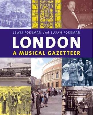 London - A Musical Gazetteer (Paperback, New): Lewis Foreman, Susan Foreman