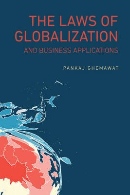 The Laws of Globalization and Business Applications (Paperback): Pankaj Ghemawat